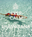 KEEP CALM AND SHAVASANA  - Personalised Poster large