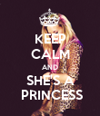 KEEP CALM AND SHE'S A  PRINCESS - Personalised Poster large