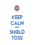 KEEP CALM AND SHIELD TOSS - Personalised Poster large