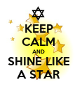 KEEP CALM AND SHINE LIKE A STAR - Personalised Poster large