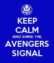 KEEP CALM AND SHINE THE AVENGERS SIGNAL - Personalised Poster large