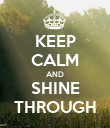 KEEP CALM AND SHINE THROUGH - Personalised Poster large
