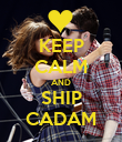 KEEP CALM AND SHIP CADAM - Personalised Poster large