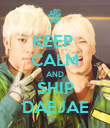 KEEP  CALM AND SHIP DAEJAE - Personalised Poster large