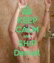 KEEP CALM AND SHIP Daniall - Personalised Poster large