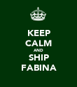 KEEP CALM AND SHIP FABINA - Personalised Poster large