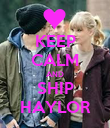 KEEP CALM AND SHIP HAYLOR - Personalised Poster large
