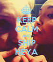 KEEP CALM AND SHIP HEYA - Personalised Poster large