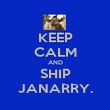 KEEP CALM AND SHIP JANARRY. - Personalised Poster large