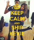 KEEP CALM AND SHIP KEVIE - Personalised Poster large