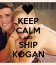 KEEP CALM AND SHIP KOGAN - Personalised Poster large