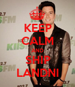 KEEP CALM AND SHIP LANDNI - Personalised Poster large