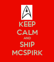 KEEP CALM AND SHIP MCSPIRK - Personalised Poster large