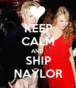 KEEP CALM AND  SHIP NAYLOR - Personalised Poster large