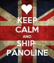 KEEP CALM AND SHIP  PANOLINE - Personalised Poster large