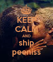 KEEP CALM AND ship peeniss - Personalised Poster large