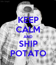 KEEP CALM AND SHIP POTATO - Personalised Poster large