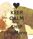 KEEP CALM AND SHIP PruMano - Personalised Poster large