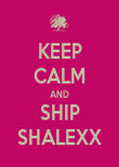 KEEP CALM AND SHIP SHALEXX - Personalised Poster large