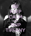 KEEP CALM AND SHIP TIFFANY - Personalised Poster large
