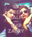 KEEP CALM AND SHIP ZARRY - Personalised Poster large