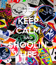 KEEP CALM AND SHOOLIN' LIFE - Personalised Poster large