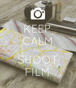 KEEP CALM AND SHOOT FILM - Personalised Poster large
