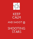 KEEP CALM AND SHOOT @ SHOOTING STARS - Personalised Poster large