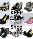 KEEP CALM AND Shop 4shoes - Personalised Poster large