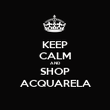 KEEP CALM AND SHOP ACQUARELA - Personalised Poster large