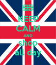 KEEP CALM AND shop all day - Personalised Poster large