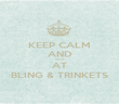 KEEP CALM AND SHOP AT BLING & TRINKETS - Personalised Poster large