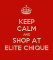 KEEP CALM AND SHOP AT ELITE CHIQUE - Personalised Poster large