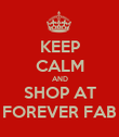 KEEP CALM AND SHOP AT FOREVER FAB - Personalised Poster large