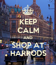 KEEP CALM AND SHOP AT HARRODS - Personalised Poster large
