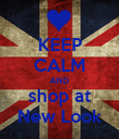 KEEP CALM AND shop at New Look - Personalised Poster large