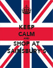 KEEP CALM AND SHOP AT SAINSBURY'S - Personalised Poster large