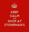 KEEP CALM AND SHOP AT STONEMAN'S - Personalised Poster large