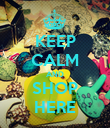 KEEP CALM AND SHOP HERE - Personalised Poster large