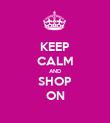 KEEP CALM AND SHOP ON - Personalised Poster large
