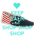 KEEP CALM AND SHOP SHOP SHOP - Personalised Poster large