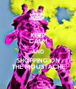 KEEP CALM AND SHOPPING ON THE MOUSTACHE - Personalised Poster large