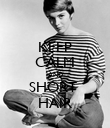 KEEP CALM AND SHORT  HAIR - Personalised Poster large