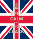 KEEP CALM AND SHOT CRACK - Personalised Poster large