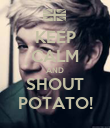 KEEP CALM AND SHOUT POTATO! - Personalised Poster large