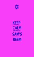 KEEP  CALM AND SHOUT SAM'S REEM - Personalised Poster large
