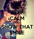 KEEP CALM AND SHOW THAT SMILE - Personalised Poster large