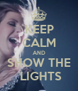KEEP CALM AND SHOW THE  LIGHTS - Personalised Poster large