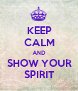 KEEP CALM AND SHOW YOUR SPIRIT - Personalised Poster large
