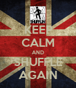 KEEP CALM AND SHUFFLE AGAIN - Personalised Poster large
